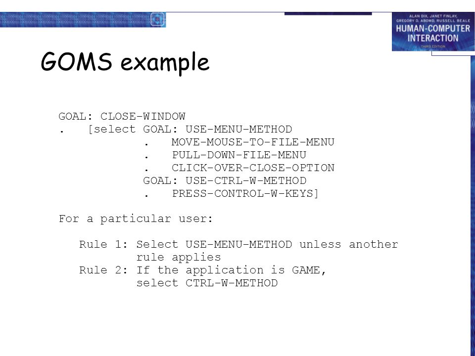 GOMS example GOAL: CLOSE-WINDOW . [select GOAL: USE-MENU-METHOD